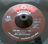 JOE AND GEORGE - NO ONE LOVES YOU (NOW DJ) Vg+ Condition