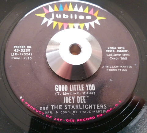 JOEY DEE & THE STARLIGHTS - GOOD LITTLE YOU (JUBILEE) Ex Condition