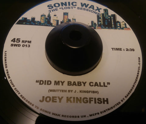 JOEY KINGFISH - DID MY BABY CALL (SONIC WAX) Mint Condition