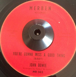 JOHN BOWIE - YOU'RE GONNA MISS A GOOD THING (MERBEN) Mint Condition