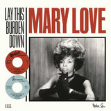 MARY LOVE - LAY THIS BURDEN DOWN (KENT) Mint Condition