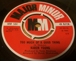 KAREN YOUNG - TOO MUCH OF A GOOD THING (MAJOR MINOR) Ex Condition