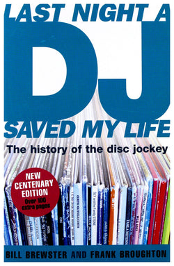 LAST NIGHT A DJ SAVED MY LIFE - The History Of The Disc Jockey (Paperback Book)