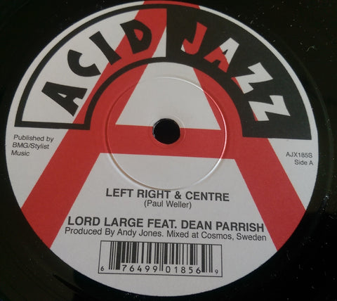 LORD LARGE Featuring DEAN PARRISH - LEFT, RIGHT AND CENTRE (ACID JAZZ) Mint Condition