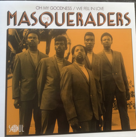 MASQUERADERS - OH MY GOODNESS (SOUL 4 REAL) Mint Condition