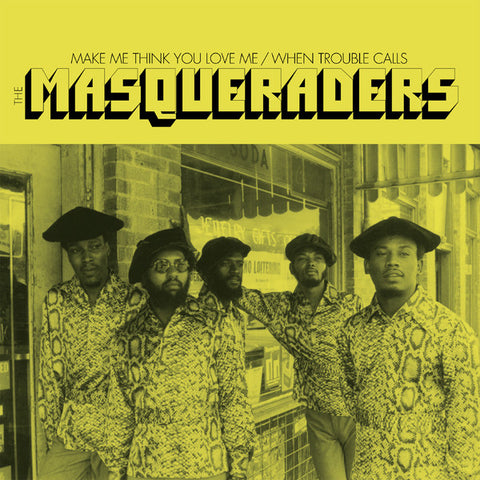 MASQUERADERS - MAKE ME THINK YOU LOVE ME (SOUL 4 REAL) Mint Condition