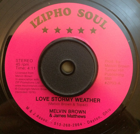 MELVIN BROWN & JAMES MATTHEWS - LOVE STORMY WEATHER (IZIPHO) Mint Condition
