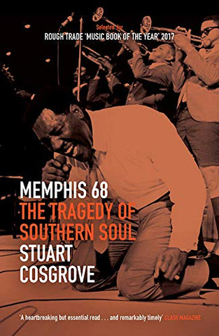 MEMPHIS 68 THE TRADEDY OF SOUTHERN SOUL By STUART COSGROVE (Paperback Book)