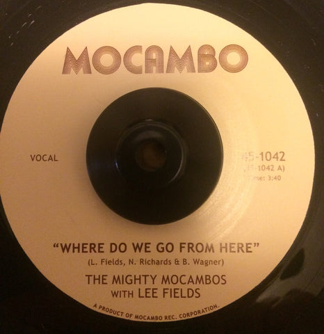 MIGHTY MOCAMBOS WITH LEE FIELDS - WHERE DO WE GO FROM HERE (MOCAMBO) Mint Condition