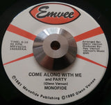 MONOFIDE - COME ALONG WITH ME AND PARTY (EMVEE) Ex Condition