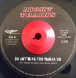 NIGHT TRAINS - DO ANYTHING YOU WANNA DO (LEGERE) Mint Condition