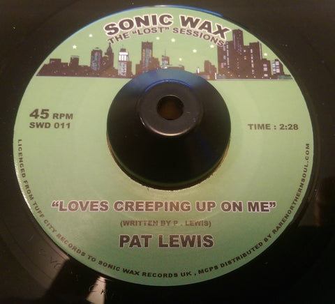PAT LEWIS - LOVES CREEPING UP ON ME (SONIC WAX) Mint Condition