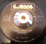 PEP BROWN - THINK ABOUT THE CHILDREN (LAVA) Vg+ Condition
