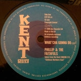 PHILLIP & THE FAITHFULS - WHATCHA' GONNA DO (KENT CITY) Mint Condition