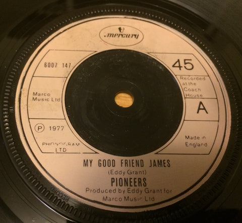 THE PIONEERS - MY GOOD FRIEND JAMES (MERCURY) Ex Condition