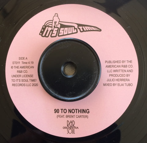 R&R SOUL ORCHESTRA - 90 To NOTHING (IT'S SOUL TIME) Mint Condition