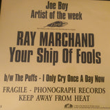 RAY MARCHAND - YOUR SHIP OF FOOLS (JOE BOY) Mint Condition