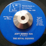 ROYAL ESQUIRES - AIN'T GONNA RUN (PRIX) Mint Condition