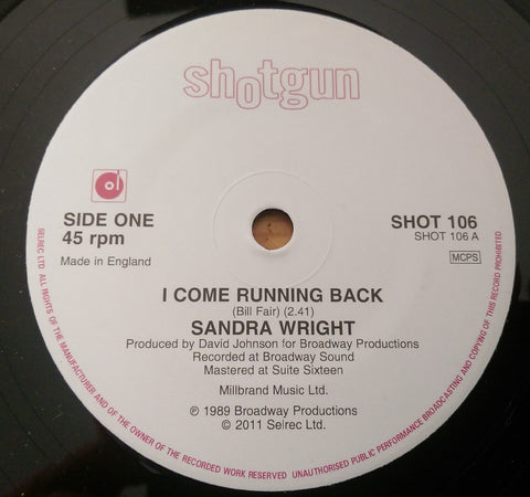 SANDRA WRIGHT - I COME RUNNING BACK (SHOTGUN) Mint Condition
