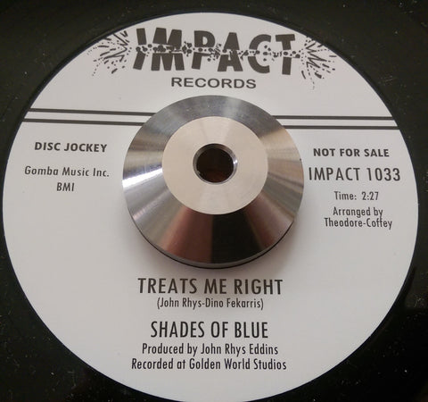 SHADES OF BLUE - TREATS ME RIGHT (INPACT Demo) Mint Condition