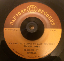 SHARON JONES - HOW LONG DO I HAVE TO WAIT FOR YOU (DAPTONE) Mint Condition