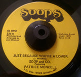 SOOP AND CO - JUST BECAUSE YOU'RE A LOVER (SOOPS) Ex Condition