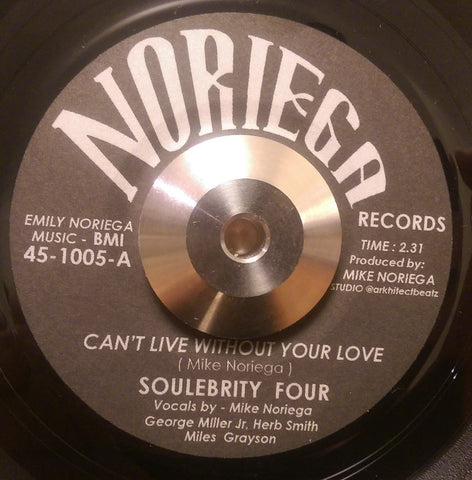 SOULEBRITY FOUR - CAN'T LIVE WITHOUT YOUR LOVE (NORIEGA) Mint Condition