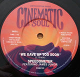 SPEEDOMETER - We Gave Up Too Soon (CINEMATIC SOUL) Mint Condition
