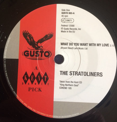 STRATOLINERS - WHAT DO YOU WANT WITH MY LOVE (KENT DANCE) Mint Condition