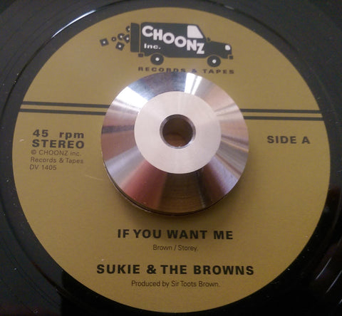 SUKIE & THE BROWNS - IF YOU WANT ME (CHOONZ INC) Mint Condition