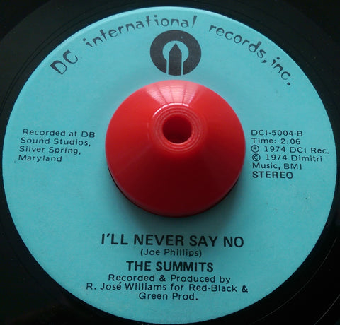 SUMMITS - I'LL NEVER SAY NO (DC INTERNATIONAL) Ex Condition