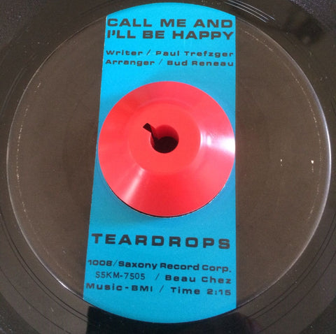 TEARDROPS - CALL ME, AND I'LL BE HAPPY (SAXONY) Vg+ Condition