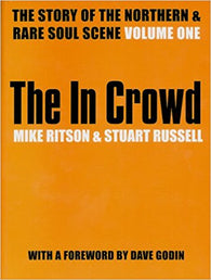 THE IN CROWD - STORY OF NORTHERN SOUL AND THE RARE SOUL SCENE (BEE COOL) New Condition