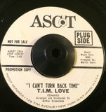 T.I.M. LOVE - I CAN'T TURN BACK TIME (ASCOT DEMO) Vg+ Condition