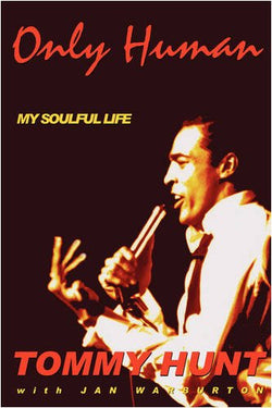 TOMMY HUNT - ONLY HUMAN - MY SOULFUL LIFE (Bank House Books) Ex Condition