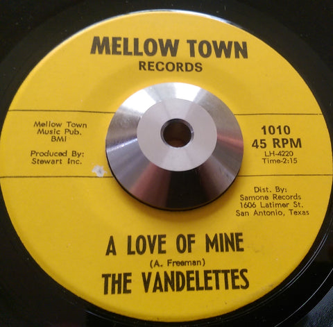 VANDELETTES - A LOVE OF MINE (MELLOW TOWN) Ex Condition