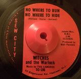 WITCHES AND THE WARLOCK - NOWHERE TO RUN NOWHERE TO HIDE (SEW CITY) Ex Condition