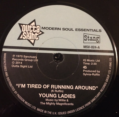 YOUNG LADIES - I'M TIRED OF RUNNING AROUND (OUTTA SIGHT) Mint Condition