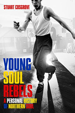 YOUNG SOUL REBELS - A PERSONAL HISTORY OF NORTHERN SOUL (Paperback Book)