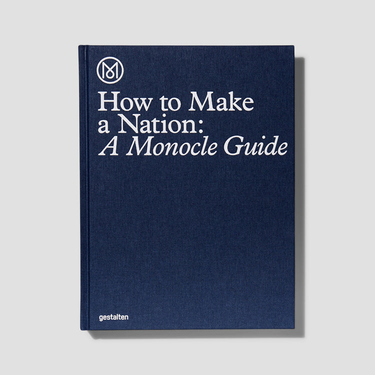 HOW TO MAKE A NATION: A MONOCLE GUIDE 1064