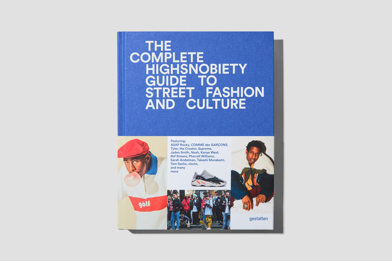 THE INCOMPLETE HIGHSNOBIETY GUIDE TO STREET FASHION AND CULTURE GE1054