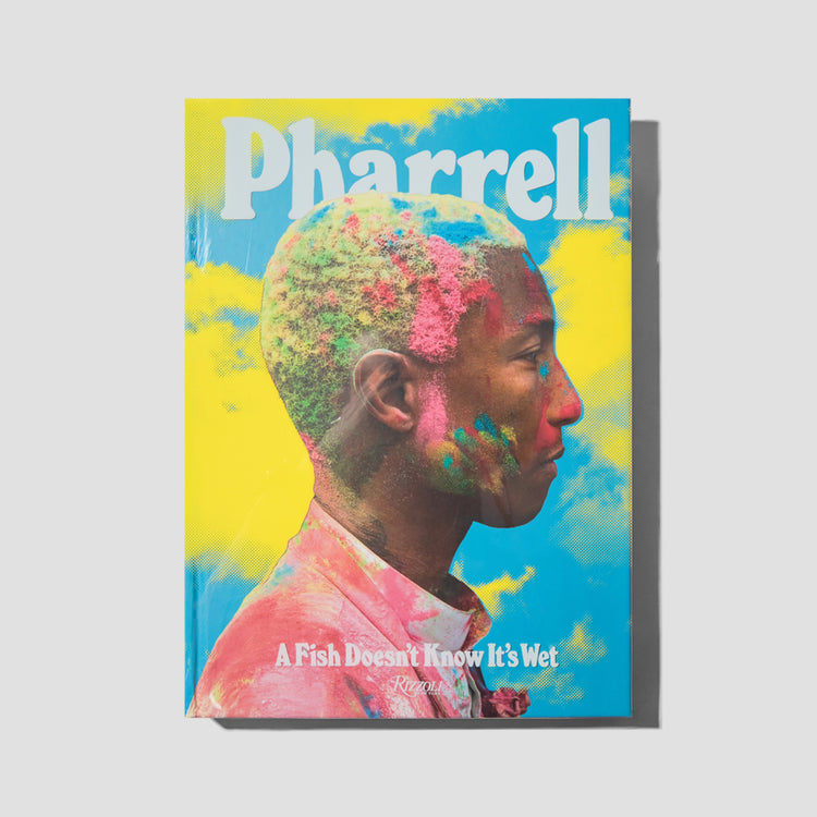PHARRELL: A FISH DOESN'T KNOW IT'S WET RI1040