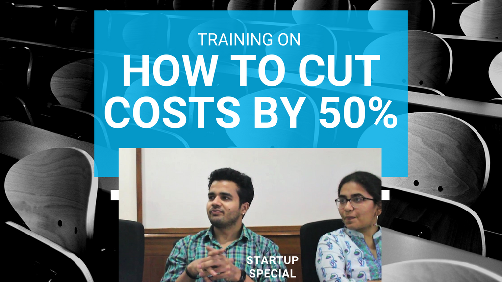 Training on how to cut costs by 50%