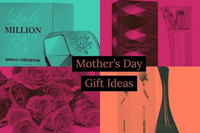 Mother's Day Gift Ideas: Perfumes