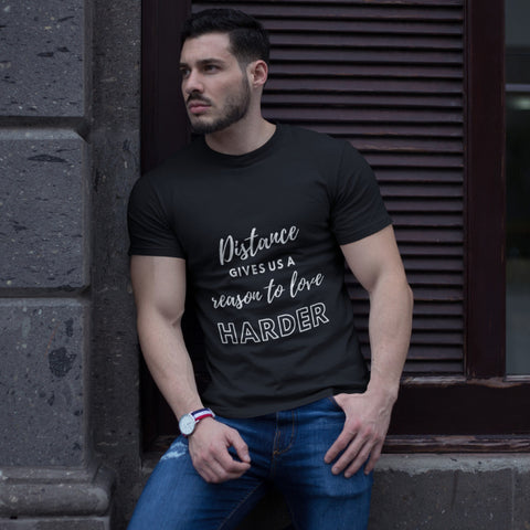 Distance Gives Us A Reason To Love Harder T-Shirt - KICKI´S SHOP