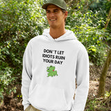 Don´t Let Idiots Ruin Your Day - Men´s Hoodie - KICKI´S SHOP