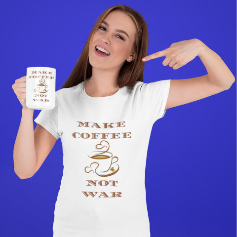 Make Coffee Not War - Women's T-Shirt - KICKI´S SHOP