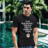First Be Young And Stupid - Men´s T-Shirt - KICKI´S SHOP