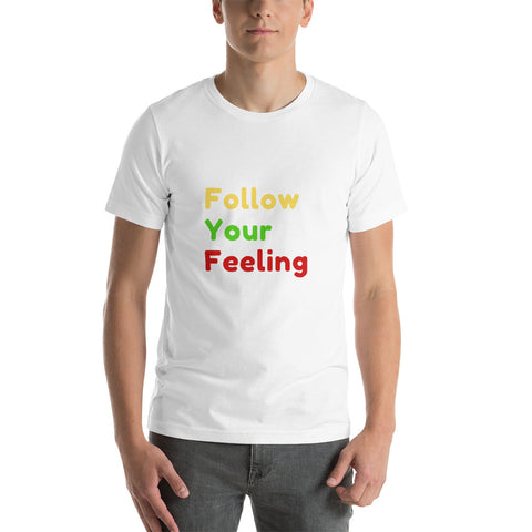 Follow Your Feeling - Unisex T-Shirt - KICKI´S SHOP