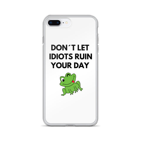 Don´t Let Idiots Ruin Your Day - iPhone Case - KICKI´S SHOP
